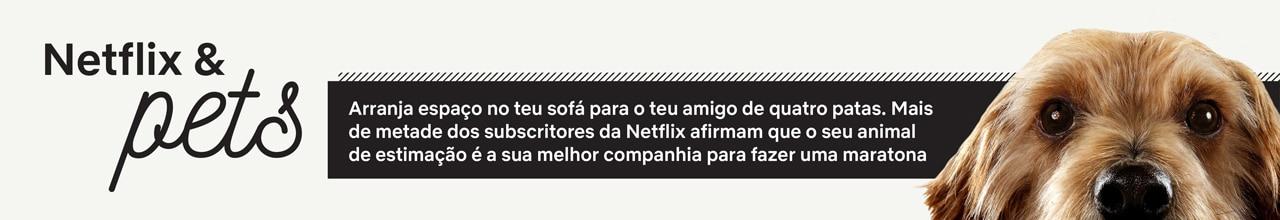 Netflix e os Animais de Estimação