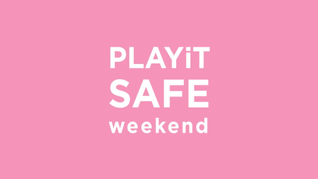 Play It Safe Weekend
