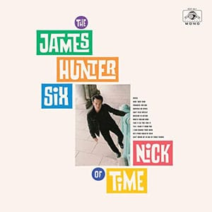 The James Hunter Six – Nick of Time