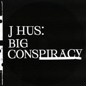 j hus - big conspiracy