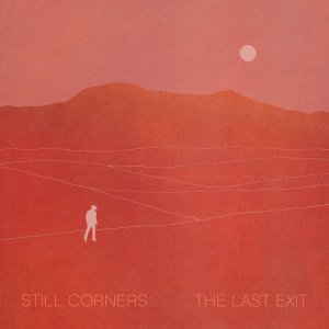 Still Corners The Last