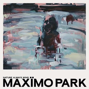 maximo park nature always wins