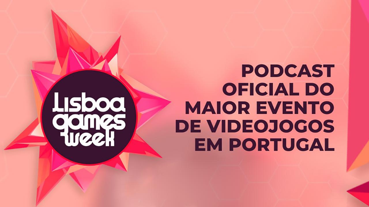 Lisboa Games Week Podcast