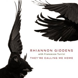 rhiannon giddens they are calling me home 1