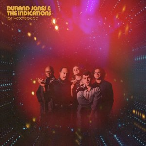 durand jones and the indications private space
